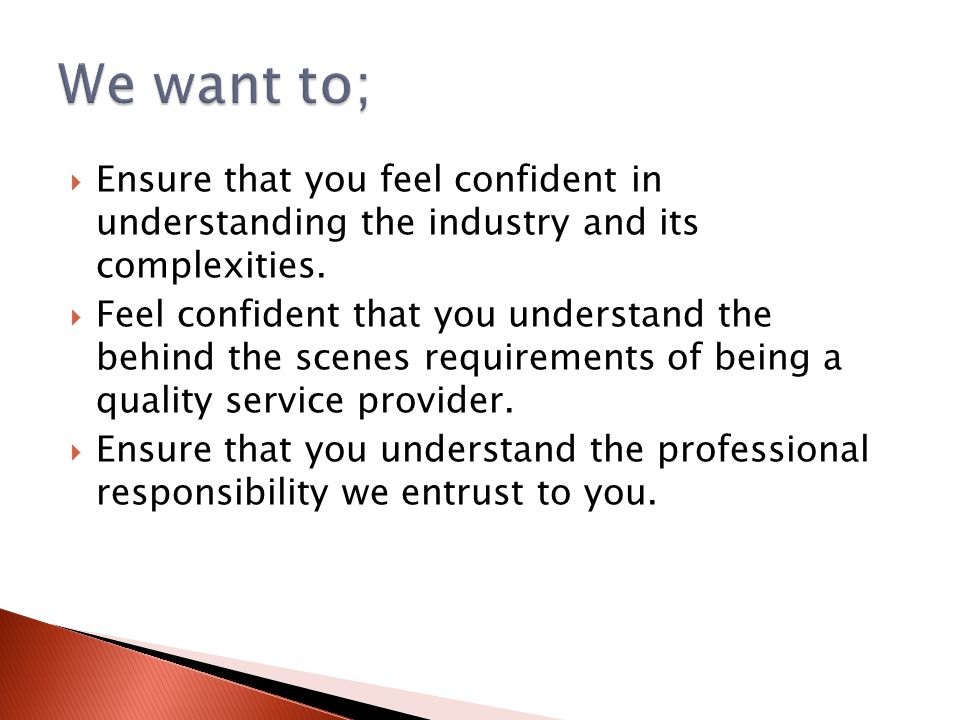  Ensure that you feel confident in understanding the industry and its complexities.
