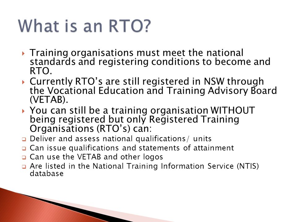  Training organisations must meet the national standards and registering conditions to become and RTO.