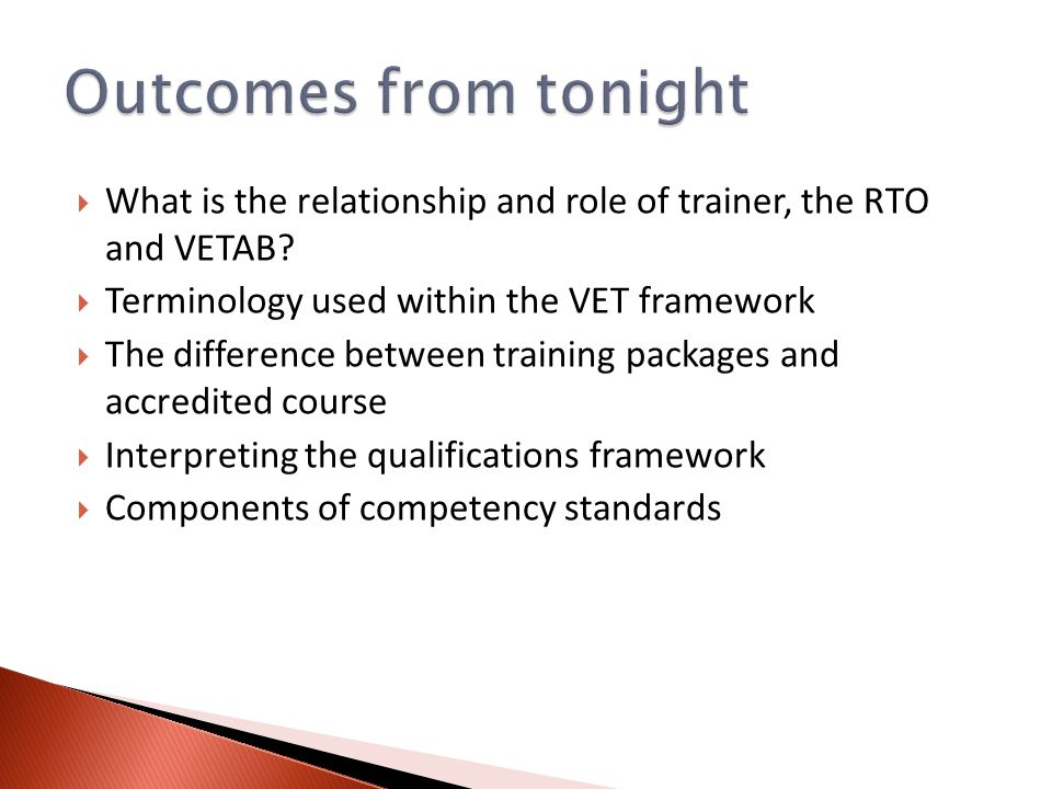  What is the relationship and role of trainer, the RTO and VETAB.
