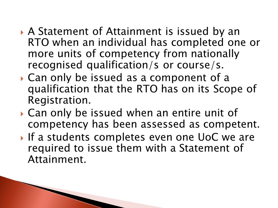  A Statement of Attainment is issued by an RTO when an individual has completed one or more units of competency from nationally recognised qualificat