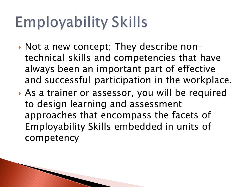  Not a new concept; They describe non- technical skills and competencies that have always been an important part of effective and successful particip