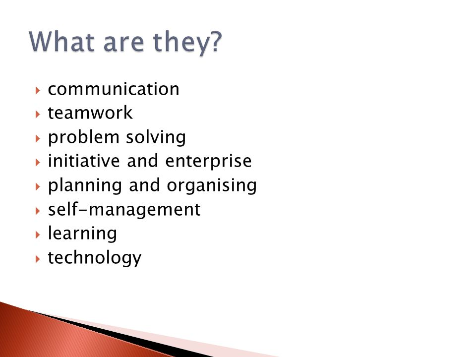  communication  teamwork  problem solving  initiative and enterprise  planning and organising  self-management  learning  technology