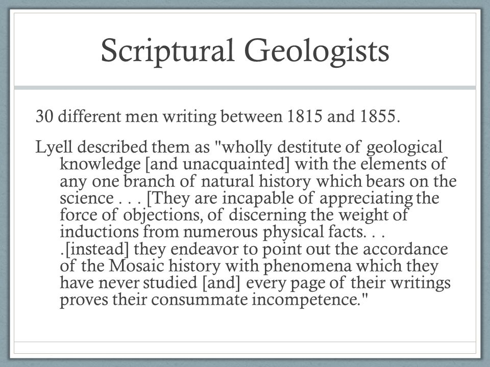 Scriptural Geologists 30 different men writing between 1815 and 1855.