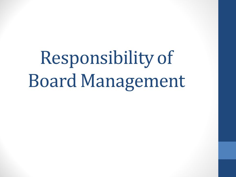 Responsibility of Board Management