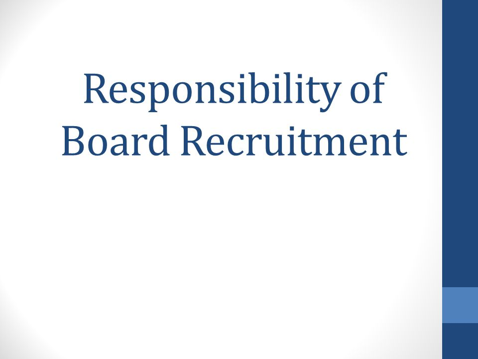 Responsibility of Board Recruitment