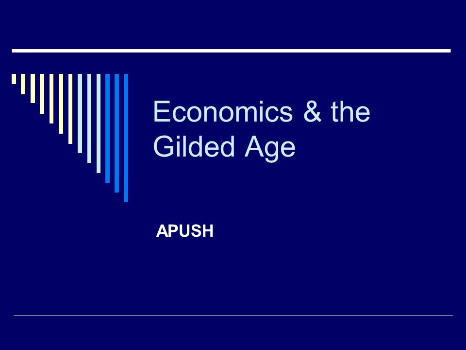 Economics & the Gilded Age APUSH