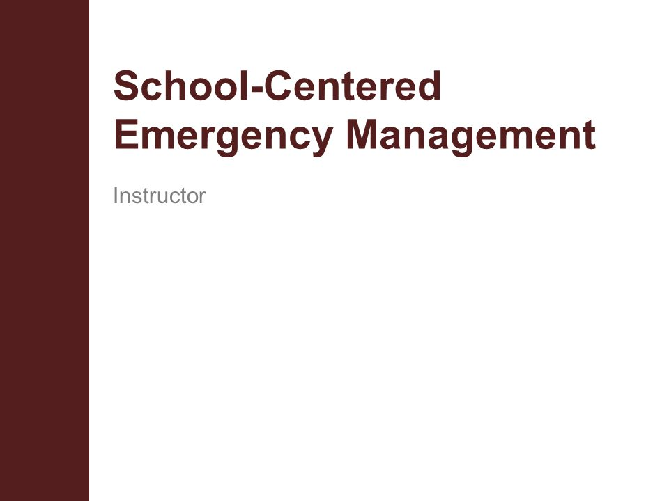 School-Centered Emergency Management Instructor
