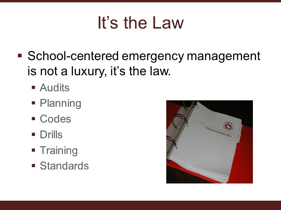 It's the Law  School-centered emergency management is not a luxury, it's the law.