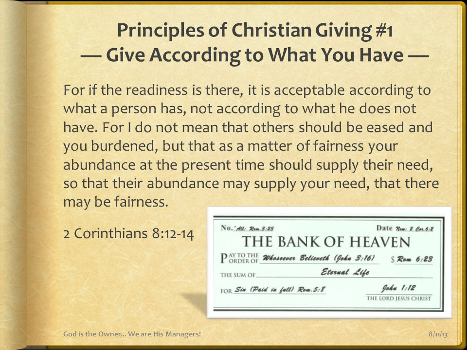 Principles of Christian Giving #1 — Give According to What You Have — For if the readiness is there, it is acceptable according to what a person has,