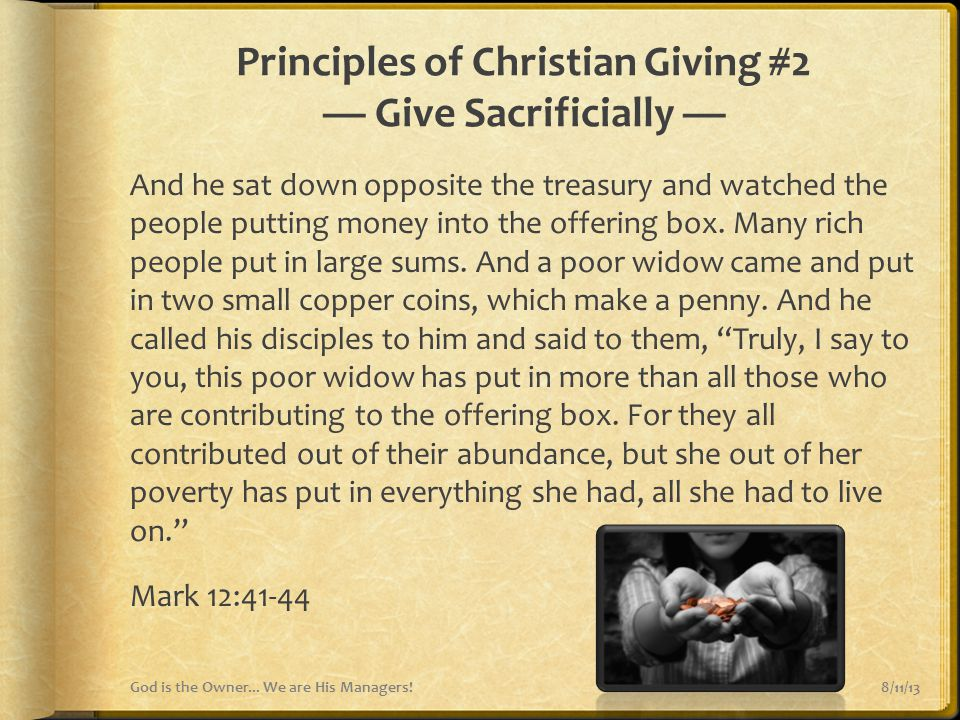 Principles of Christian Giving #2 — Give Sacrificially — And he sat down opposite the treasury and watched the people putting money into the offering