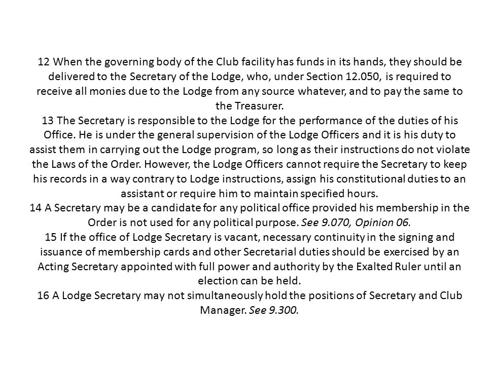 12 When the governing body of the Club facility has funds in its hands, they should be delivered to the Secretary of the Lodge, who, under Section 12.