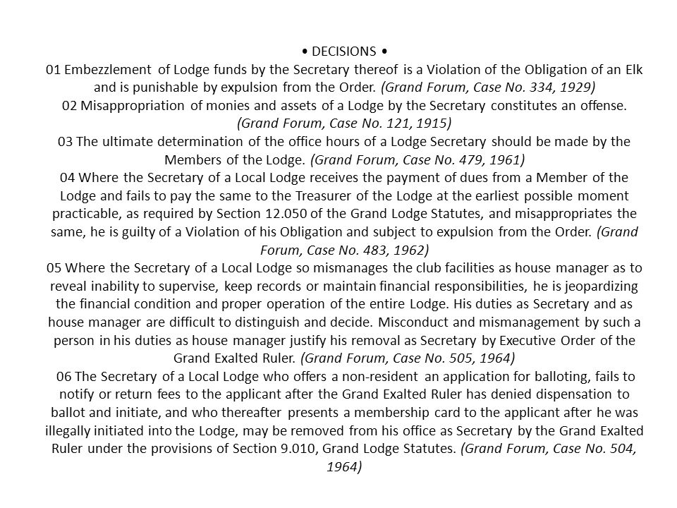 DECISIONS 01 Embezzlement of Lodge funds by the Secretary thereof is a Violation of the Obligation of an Elk and is punishable by expulsion from the O