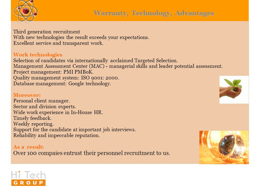 Warranty, Technology, Advantages Third generation recruitment With new technologies the result exceeds your expectations.