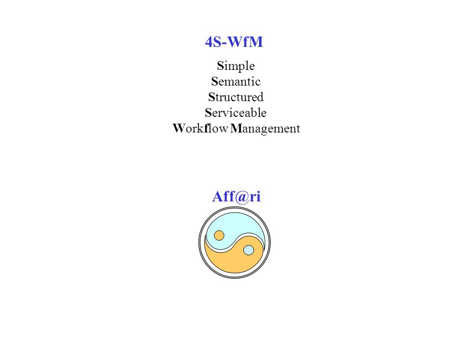 4S-WfM Simple Semantic Structured Serviceable Workflow Management Aff@ri