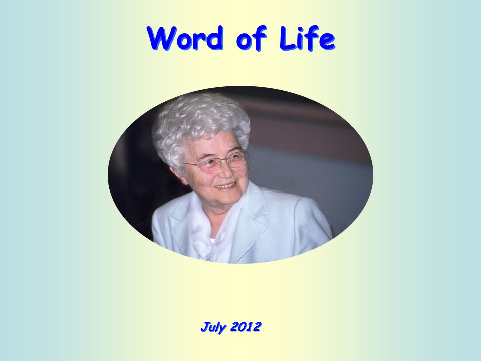 Word of Life July 2012