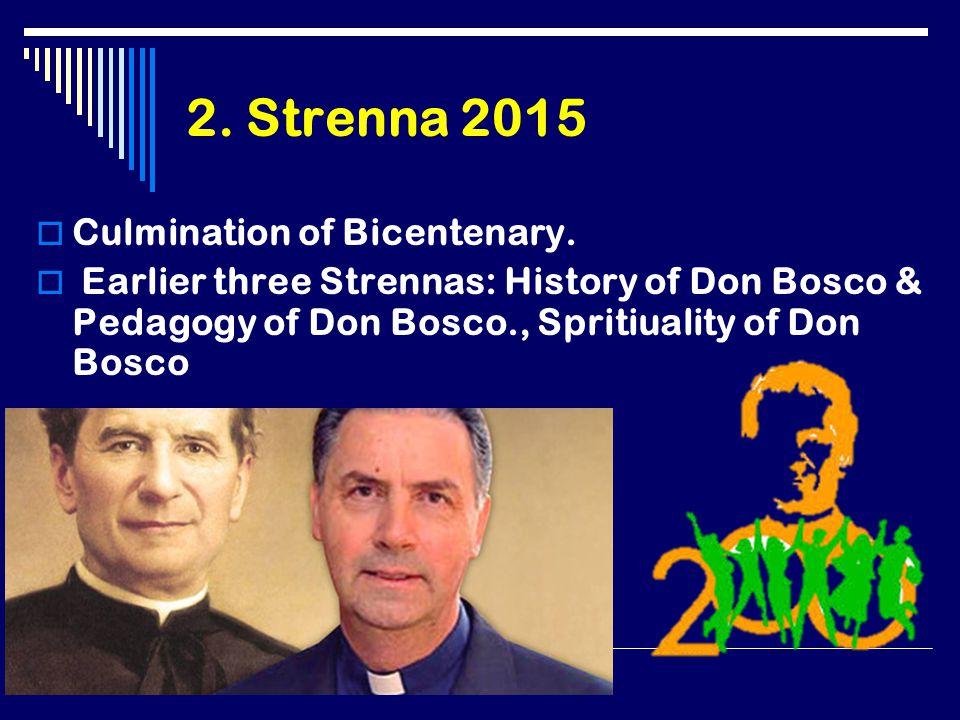 2. Strenna 2015  Culmination of Bicentenary.