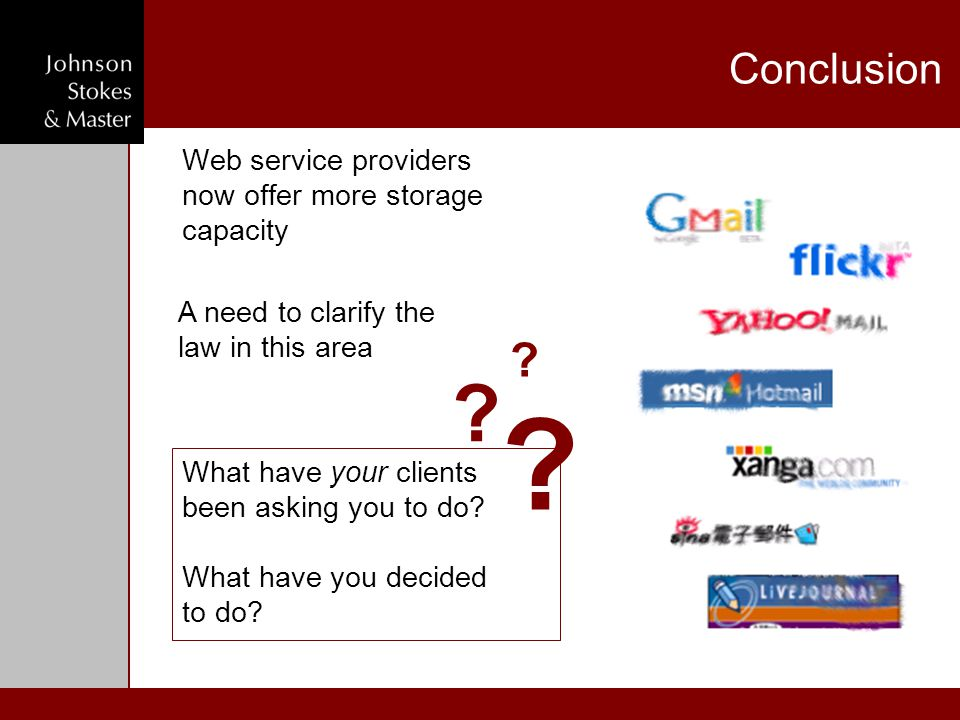 Conclusion Web service providers now offer more storage capacity What have your clients been asking you to do.