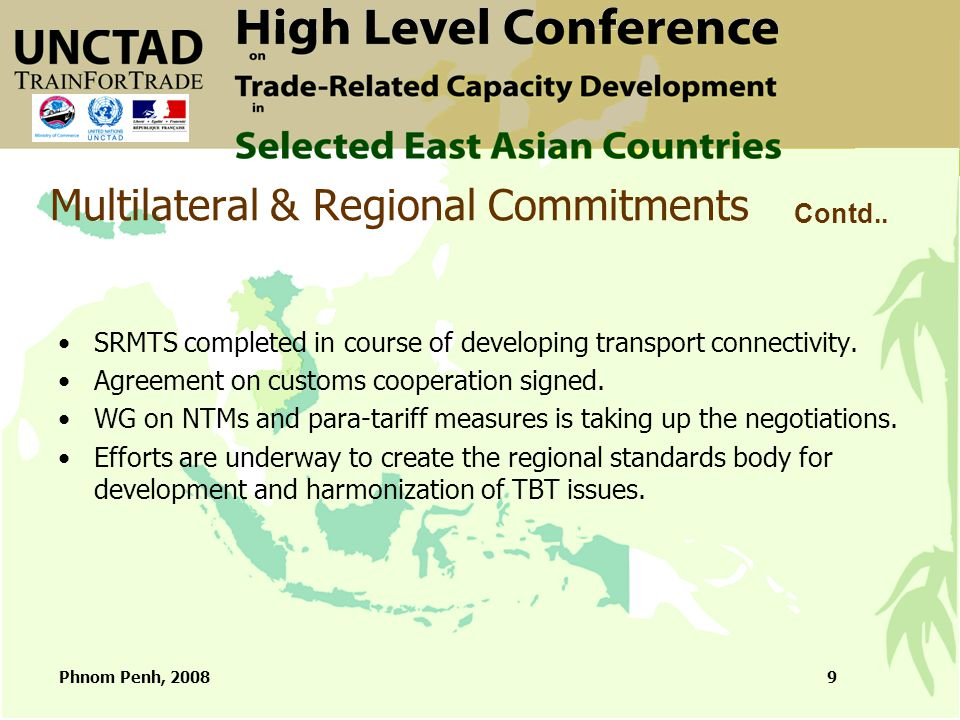 Phnom Penh, 20089 Multilateral & Regional Commitments SRMTS completed in course of developing transport connectivity.
