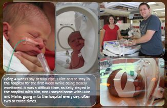 Being 4 weeks shy of fully ripe, Elliot had to stay in the hospital for the first week while being closely monitored.