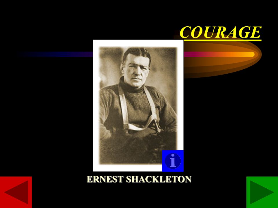 COURAGE ERNEST SHACKLETON