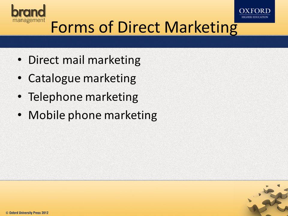 Forms of Direct Marketing Direct mail marketing Catalogue marketing Telephone marketing Mobile phone marketing