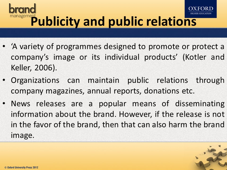 'A variety of programmes designed to promote or protect a company's image or its individual products' (Kotler and Keller, 2006).