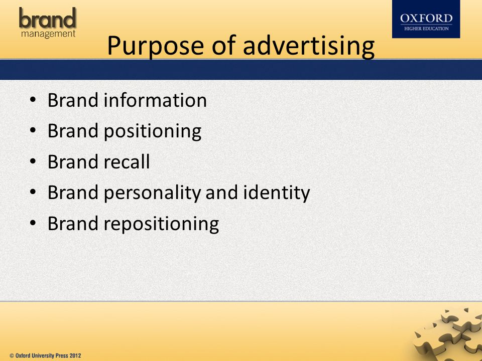 Purpose of advertising Brand information Brand positioning Brand recall Brand personality and identity Brand repositioning