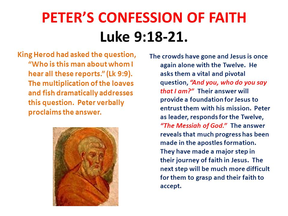 PETER'S CONFESSION OF FAITH Luke 9:18-21.