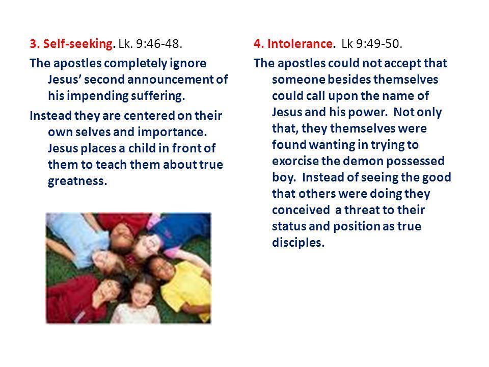3. Self-seeking. Lk. 9:46-48.