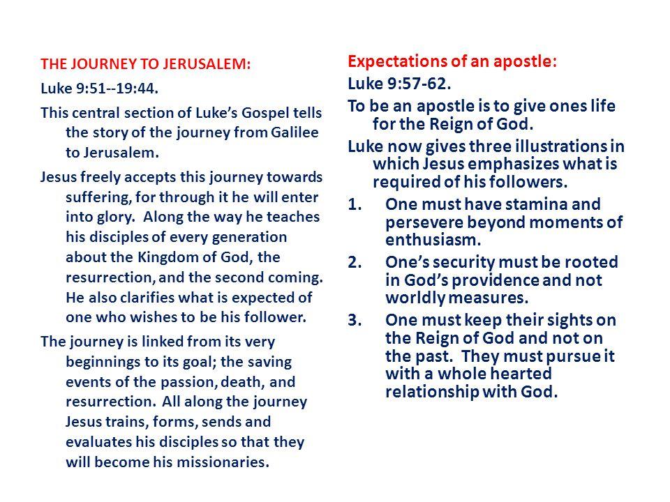 THE JOURNEY TO JERUSALEM: Luke 9:51--19:44.