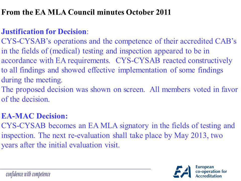 From the EA MLA Council minutes October 2011 Justification for Decision: CYS-CYSAB's operations and the competence of their accredited CAB's in the fi