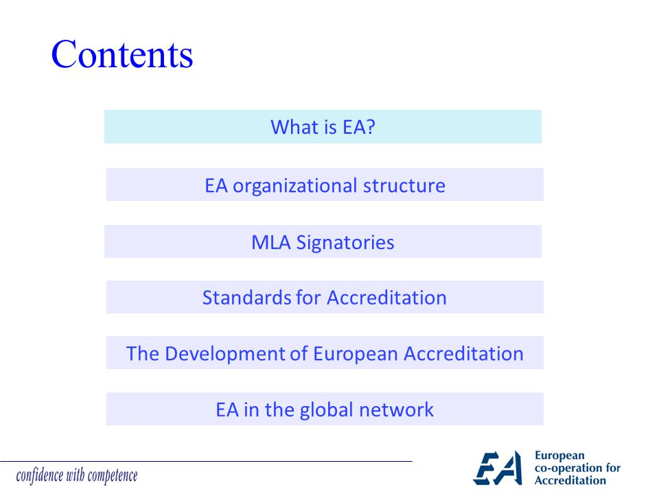 Furthermore, EA is given a prime role to define, harmonise and build consistency in accreditation as a service to trade with third countries, with the aim to reduce barriers to trade and to contribute to protecting health and safety.