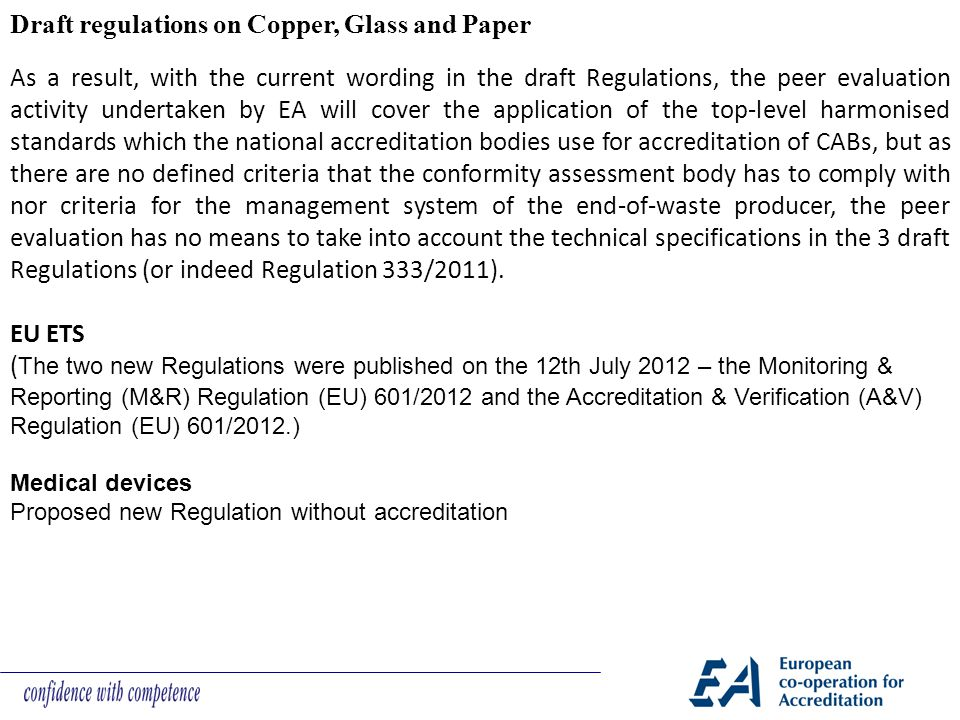 Draft regulations on Copper, Glass and Paper As a result, with the current wording in the draft Regulations, the peer evaluation activity undertaken b