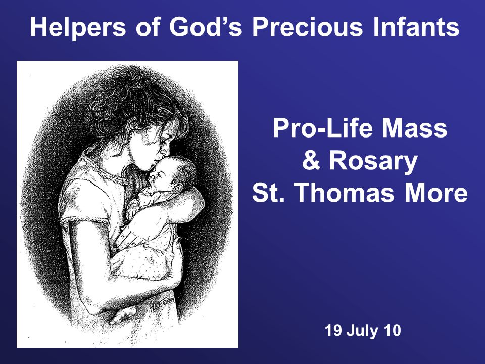Pro-Life Mass & Rosary St. Thomas More 19 July 10 Helpers of God's Precious Infants
