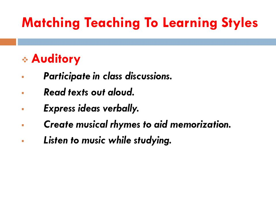 Matching Teaching To Learning Styles Objectives. Presentations.