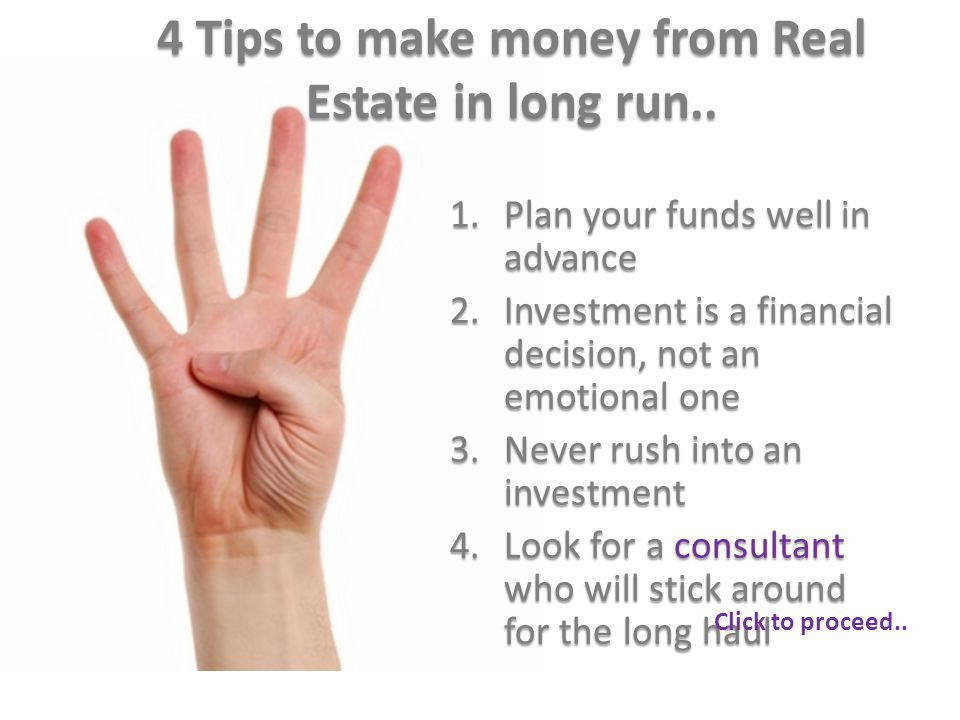 4 Tips to make money from Real Estate in long run..