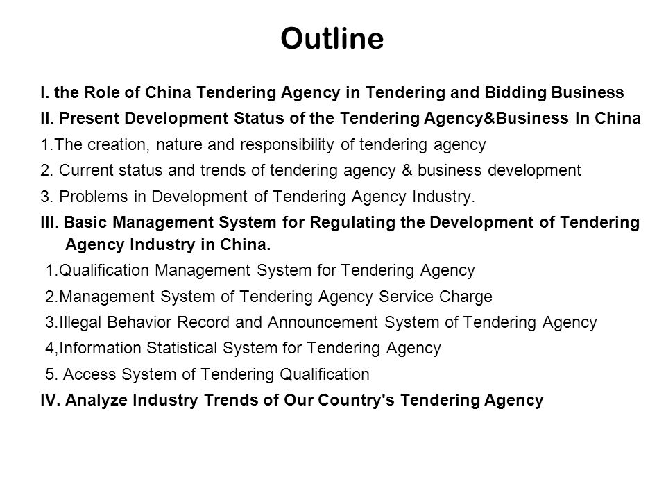 Outline I. the Role of China Tendering Agency in Tendering and Bidding Business II. Present Development Status of the Tendering Agency&Business In Chi