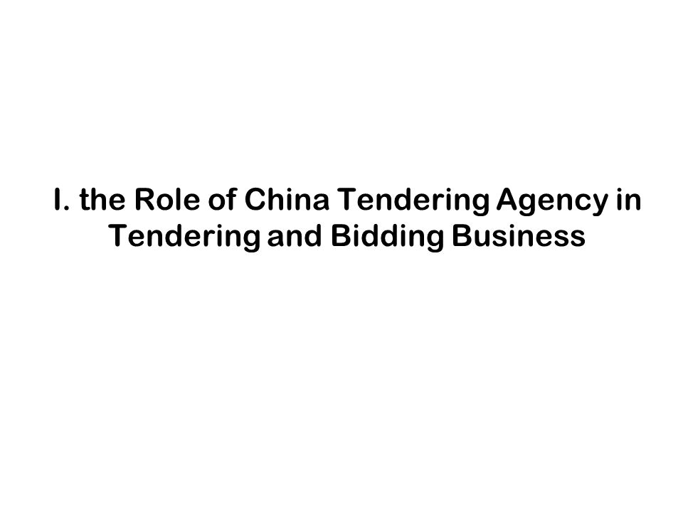 I. the Role of China Tendering Agency in Tendering and Bidding Business