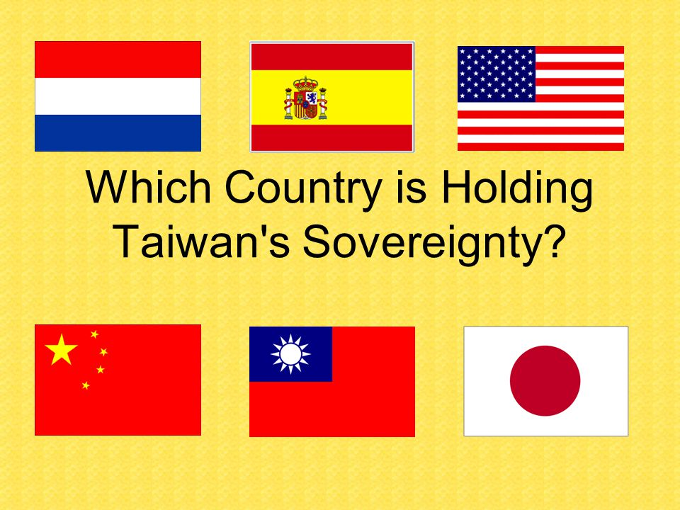 Which Country is Holding Taiwan s Sovereignty?