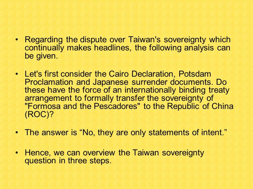 Regarding the dispute over Taiwan s sovereignty which continually makes headlines, the following analysis can be given.