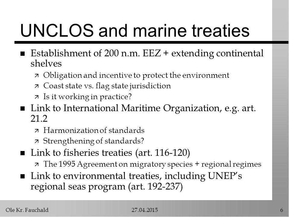 Ole Kr. Fauchald27.04.20156 UNCLOS and marine treaties n Establishment of 200 n.m.