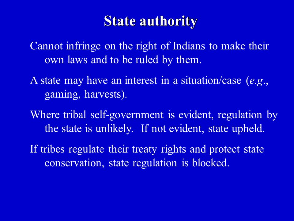 State authority Cannot infringe on the right of Indians to make their own laws and to be ruled by them.