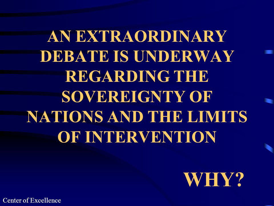 23 National Interests are being Confused with Sovereignty The greatest concern of nations regarding intervention is who decides the intervention This is a political process Security Council - What nations bring to the table National interests may not coincide
