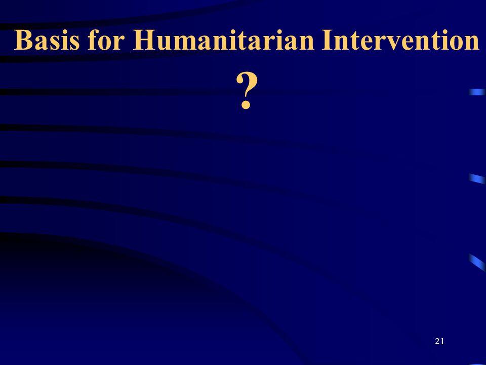 21 Basis for Humanitarian Intervention
