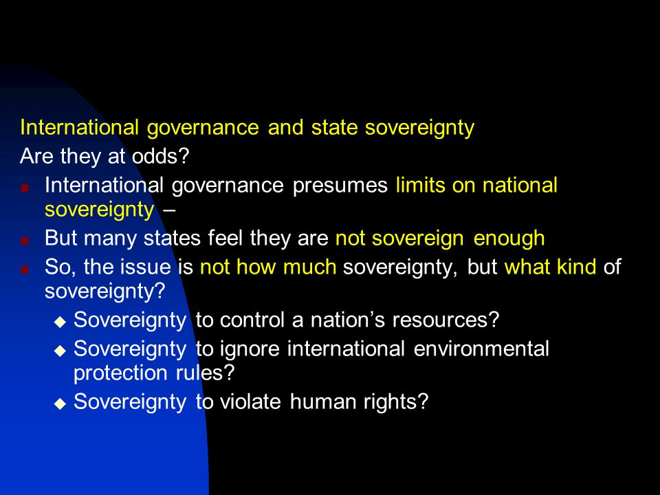 International governance and state sovereignty Are they at odds.