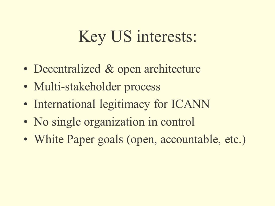 ICANN matters, but isn't vital; Power is symbolic or illusory US only has power so long as it remains unused Whatever benefit of control, US can achieve by other means More problems for US from retaining control than ceding it.