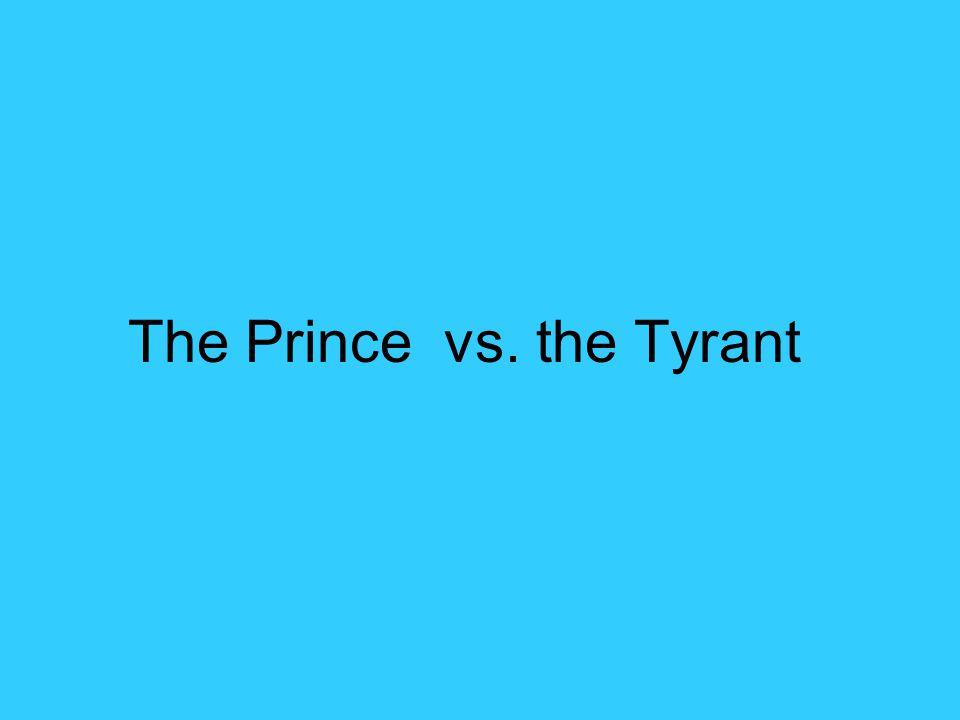The Prince vs. the Tyrant
