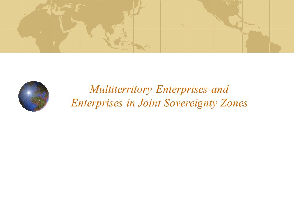 Multiterritory Enterprises and Enterprises in Joint Sovereignty Zones