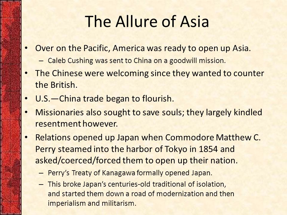 The Allure of Asia Over on the Pacific, America was ready to open up Asia.