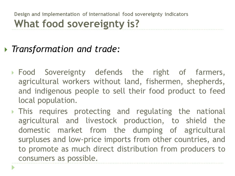 Design and implementation of international food sovereignty indicators What food sovereignty is?  Transformation and trade:  Food Sovereignty defend